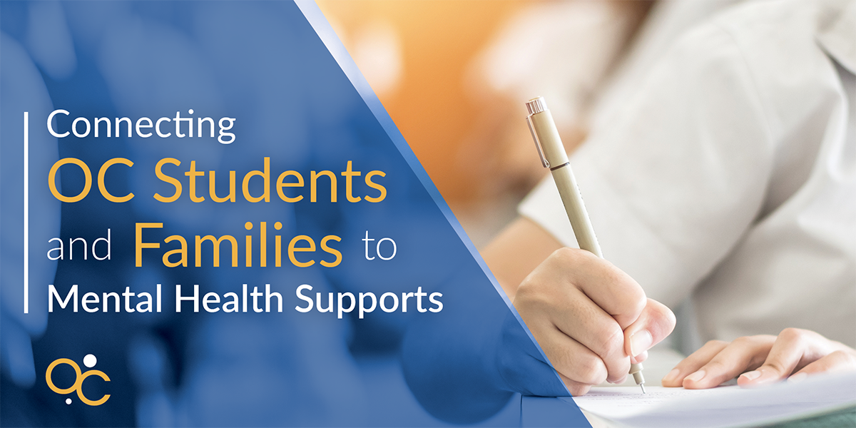 Connecting OC Students and Families to Mental Health Supports